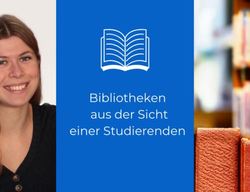 """""""Die Angebote sind nicht direkt ersichtlich"""" – Bibliotheken aus der Sicht einer Studierenden"""